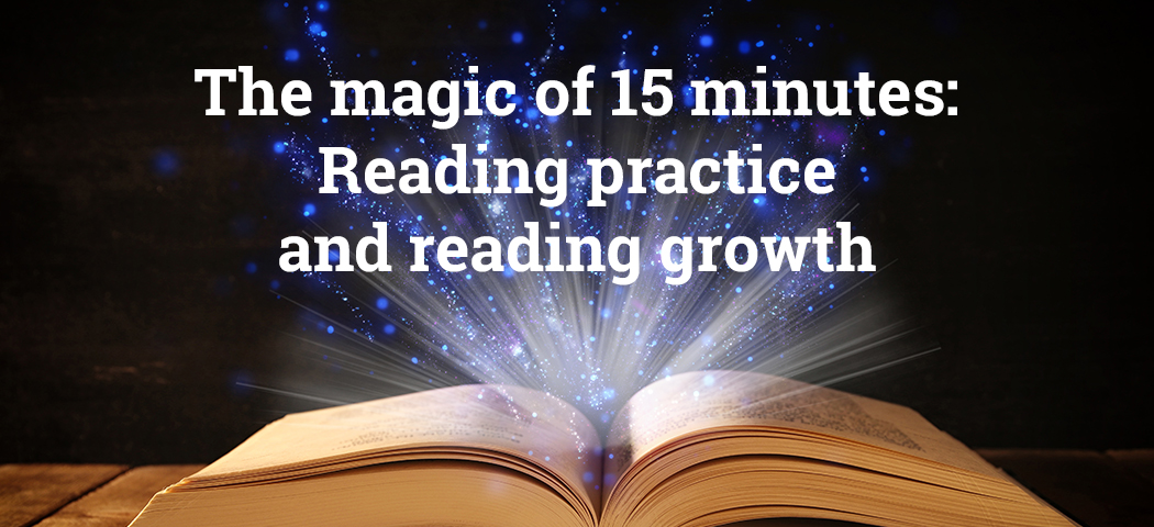 The Magic Of 15 Minutes Daily Reading Practice And Reading