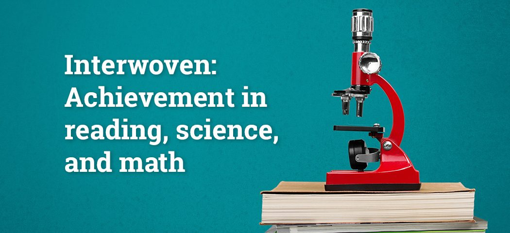 Interwoven - Achievement in Reading, Science, and Math